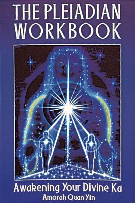 The Pleiadian Workbook: Awakening Your Divine Ka Cover Image
