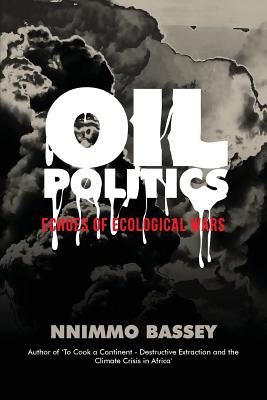 Oil Politics: Echoes of Ecological Wars Cover Image