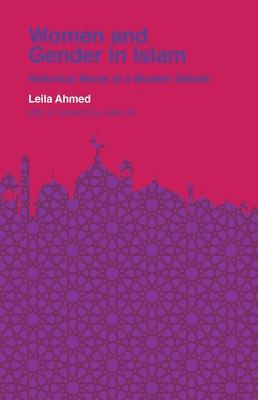 Women and Gender in Islam: Historical Roots of a Modern Debate (Veritas Paperbacks) Cover Image
