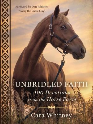 Unbridled Faith: 100 Devotions from the Horse Farm Cover Image