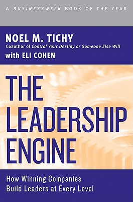 The Leadership Engine: How Winning Companies Build Leaders at Every Level (Harper Business Essentials) Cover Image