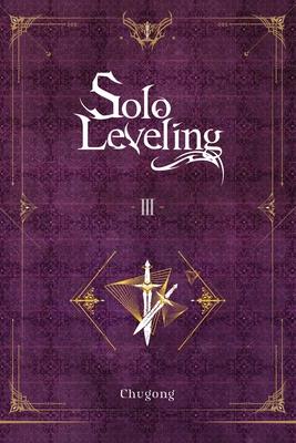 Solo Leveling, Vol. 3 (novel) (Solo Leveling (novel) #3) Cover Image