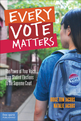 Every Vote Matters: The Power of Your Voice, from Student Elections to the Supreme Court Cover Image