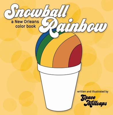 Snowball Rainbow: A New Orleans Color Book Cover Image