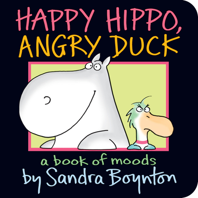 Happy Hippo, Angry Duck: A Book of Moods Cover Image