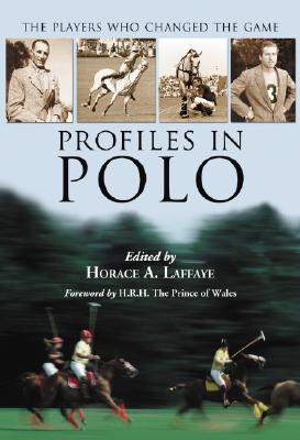 Profiles in Polo: The Players Who Changed the Game Cover Image