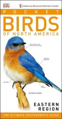 American Museum of Natural History: Pocket Birds of North America, Eastern Region: The Ultimate Photographic Guide Cover Image