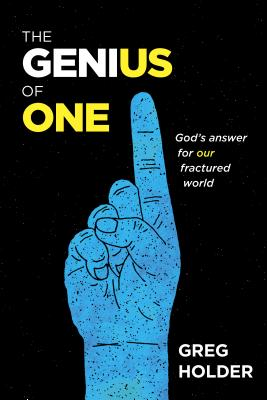 The Genius of One: God's Answer for Our Fractured World Cover Image
