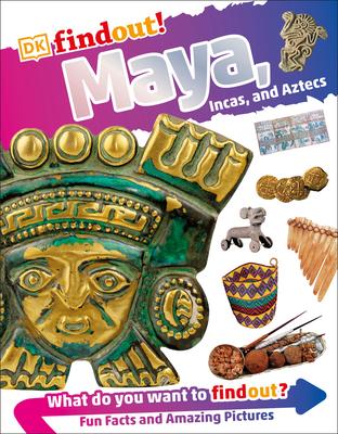 DKfindout! Maya, Incas, and Aztecs (DK findout!) Cover Image