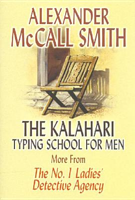 The Kalahari Typing School for Men: More from the No. 1 Ladies' Detective Agency Cover Image