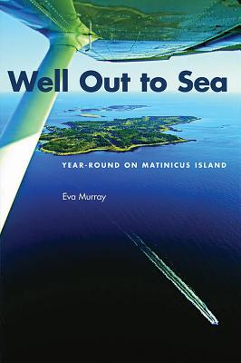 Well Out to Sea: Year-Round on Matinicus Island Cover Image