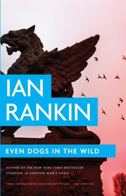 Even Dogs in the Wild (Inspector Rebus Mysteries) Cover Image