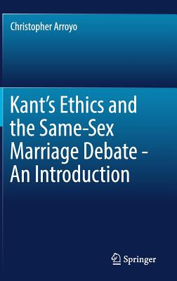 Kant's Ethics and the Same-Sex Marriage Debate - An Introduction Cover Image