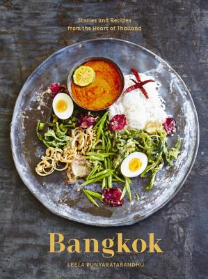 Bangkok recipes and stories from the heart of thailand hardcover bangkok recipes and stories from the heart of thailand hardcover forumfinder Choice Image