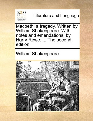 Macbeth: A Tragedy. Written by William Shakespeare. with Notes and Emendations, by Harry Rowe, ... the Second Edition. Cover Image