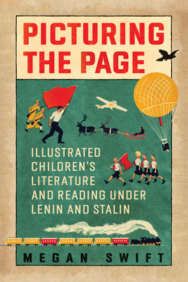 Picturing the Page: Illustrated Children's Literature and Reading Under Lenin and Stalin Cover Image