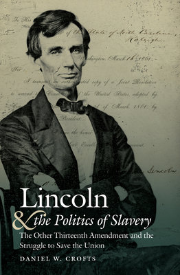 Lincoln and the Politics of Slavery Cover