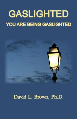 Gaslighted: Gaslight 1944 and 2020, You Are Being Gaslighted Cover Image