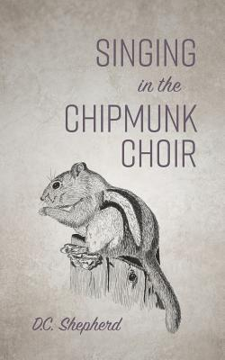 Singing In The Chipmunk Choir Cover Image