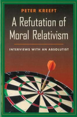 Cover for A Refutation of Moral Relativism