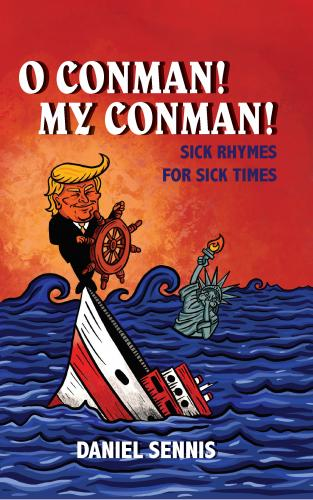 O Conman! My Conman! Sick Rhymes for Sick Times Cover Image