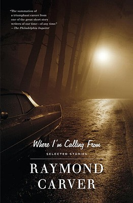Where I'm Calling From: Selected Stories (Vintage Contemporaries) Cover Image