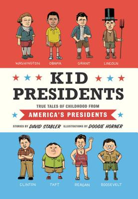 Kid Presidents: True Tales of Childhood from America's Presidents Cover Image
