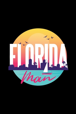 Florida Man: Florida Beach Sunshine Retro Summer Tropical Beach Journal 100 Pages, 6