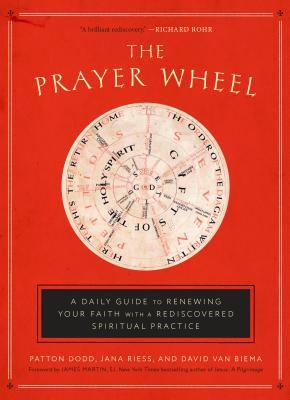 The Prayer Wheel: A Daily Guide to Renewing Your Faith with a Rediscovered Spiritual Practice Cover Image