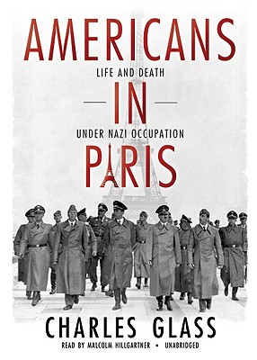 Americans in Paris: Life and Death Under Nazi Occupation [With Earbuds] (Playaway Adult Nonfiction) Cover Image
