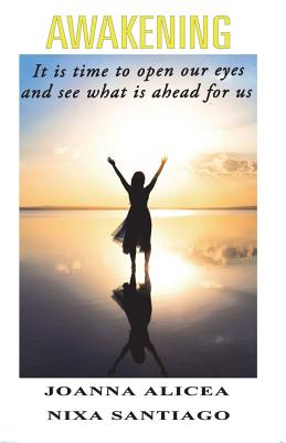 Awakening: It is time to open our eyes and see what is ahead for us Cover Image