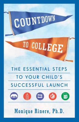 Countdown to College: The Essential Steps to Your Child's Successful Launch Cover Image