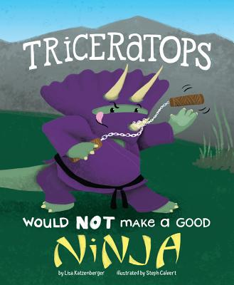 Triceratops Would Not Make a Good Ninja (Dinosaur Daydreams) Cover Image