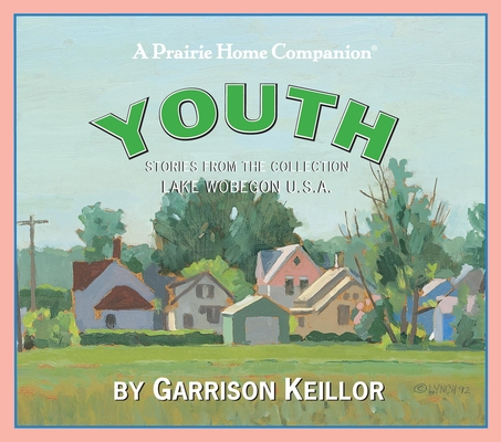 Lake Wobegon U.S.A.: Youth Cover Image