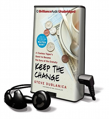 Keep the Change: A Clueless Tipper's Quest to Become the Guru of the Gratuity (Playaway Adult Fiction) Cover Image