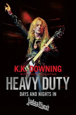 Heavy Duty: Days and Nights in Judas Priest Cover Image