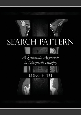 Search Pattern: A Systematic Approach to Diagnostic Imaging Cover Image