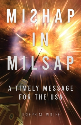 Mishap in Milsap: A Timely Message for the USA Cover Image