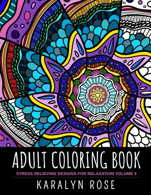 Adult Coloring Book: Stress Relieving Designs for Relaxation Volume 3 Cover Image