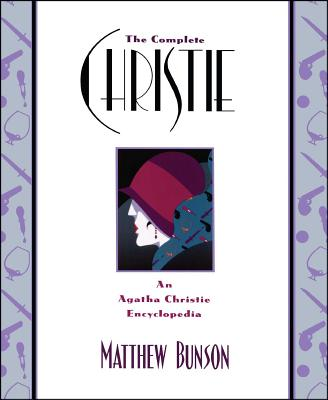 The Complete Christie: An Agatha Christie Encyclopedia Cover Image