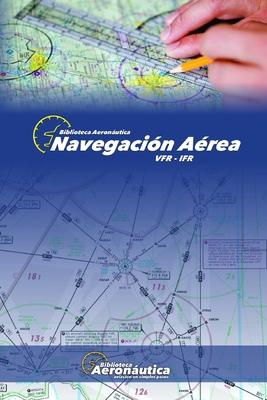 Navegación Aérea: Vfr - Ifr Cover Image