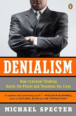 Denialism: How Irrational Thinking Harms the Planet and Threatens Our Lives Cover Image