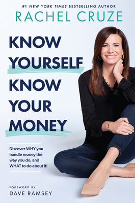Know Yourself, Know Your Money: Discover Why You Handle Money the Way You Do, and What to Do about It! Cover Image