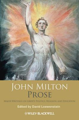 John Milton Prose: Major Writings on Liberty, Politics, Religion, and Education Cover Image