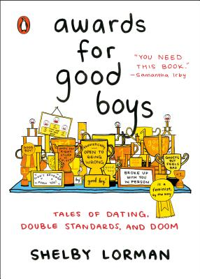 Awards for Good Boys: Tales of Dating, Double Standards, and Doom Cover Image