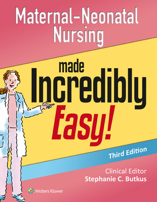 Maternal-Neonatal Nursing Made Incredibly Easy! (Incredibly Easy! Series®) Cover Image