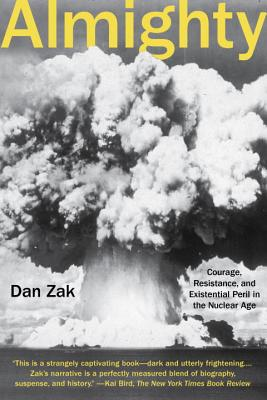Almighty: Courage, Resistance, and Existential Peril in the Nuclear Age Cover Image
