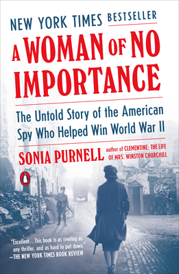 A Woman of No Importance: The Untold Story of the American Spy Who Helped Win World War II Cover Image