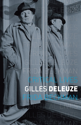 Gilles Deleuze (Critical Lives) Cover Image