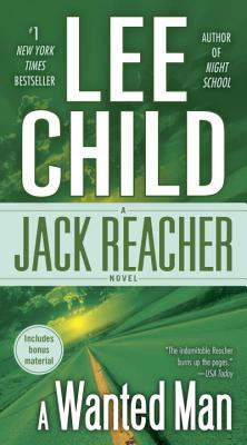 A Wanted Man (with bonus short story Not a Drill): A Jack Reacher Novel Cover Image